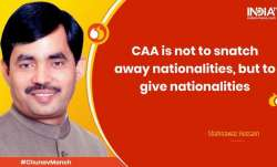 If CAA throws Muslims out I will be the first against it: Shahnawaz Hussain at Chunav Manch