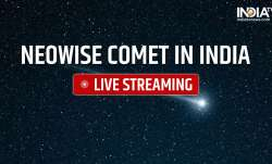 rare comet neowise, rare comet neowise india, rare comet neowise live, rare comet neowise 2020, come