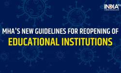 MHA issues new guidelines for re-opening of schools, colleges, other educational institutions | Deta