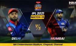 Live Cricket Score DC vs MI IPL 2021, Match 13: Follow Live score and updates from Chennai
