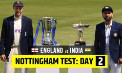 LIVE Cricket Score England vs India 1st Test Day 2: Follow Live Updates from Nottingham